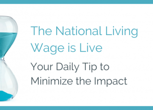 The National Living Wage is Live - Your Daily Tip to Minimize the Impact